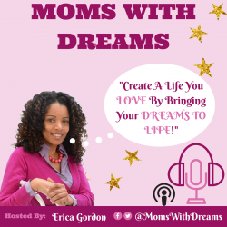 MWD 010: Create A Life You Love Series: Session 1 with Erica Gordon