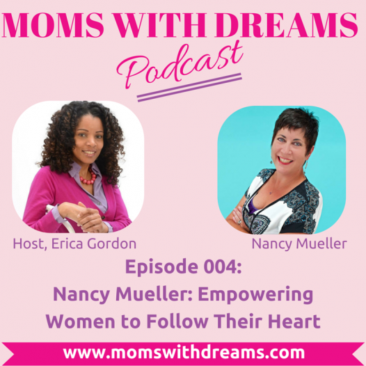 MWD 004: Leading Women to Follow Their Heart with Nancy Mueller