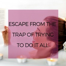 MWD 051: Escape from the Trap of Trying to Do It All