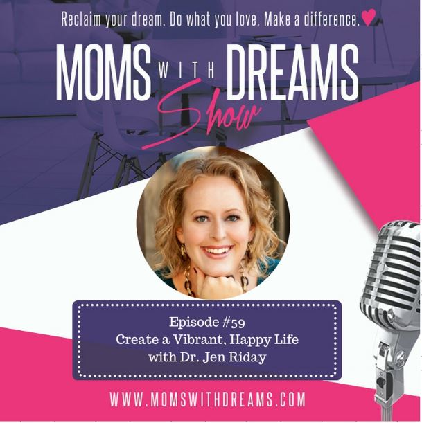 MWD 059: Create a Happy, Vibrant Life with Dr. Jen Riday