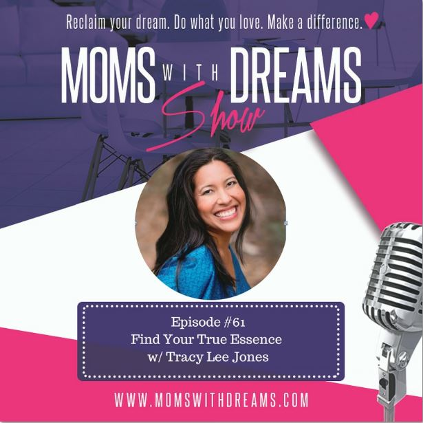 MWD 061: Find Your True Essence w/Tracy Lee Jones