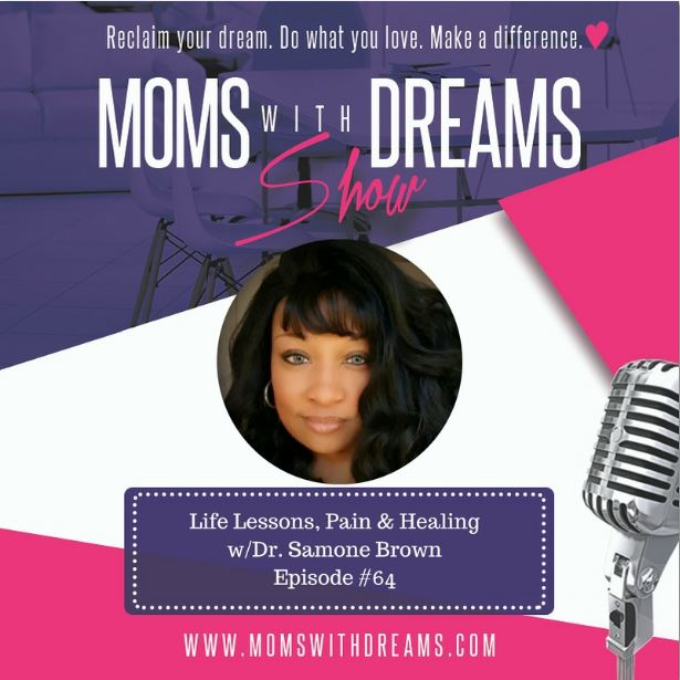 MWD 064: Life Lessons, Pain & Healing with Dr. Samone Brown