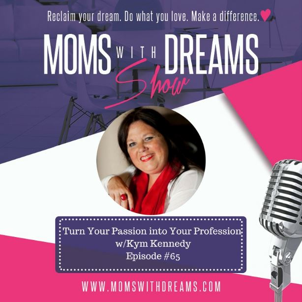 MWD 65: Turn Your Passion into Your Profession with Kym Kennedy