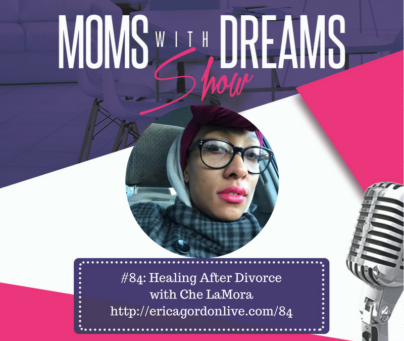 MWD 084: Healing After Divorce with Che LaMora
