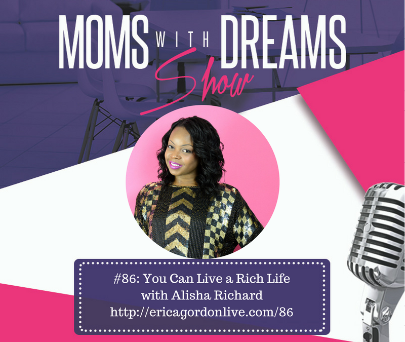 MWD 086: You Can Live A Rich Life w/Alisha Richard