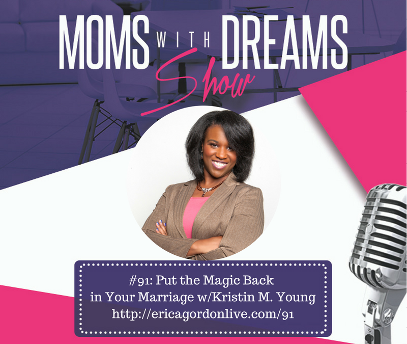 MWD 091:  Put the Magic Back in Your Marriage w/Kristin M. Young