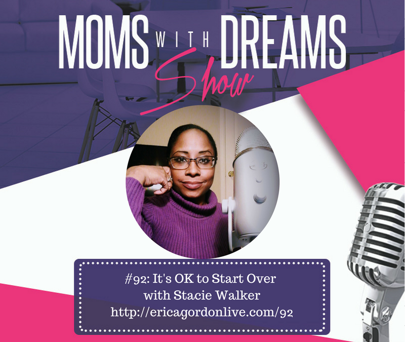 MWD 092: It's OK to Start Over with Stacie Walker