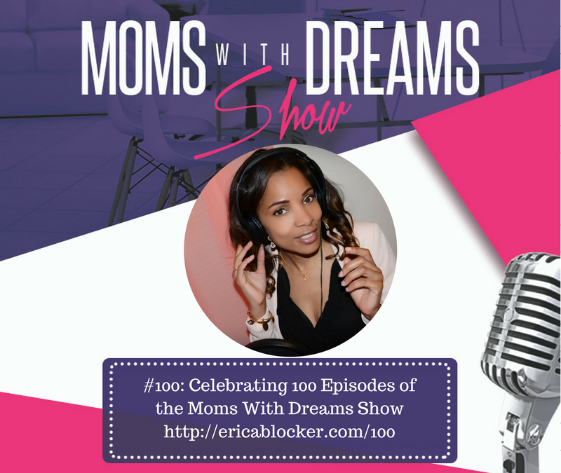MWD 100: Celebrating 100 Episodes of the Moms With Dreams Show