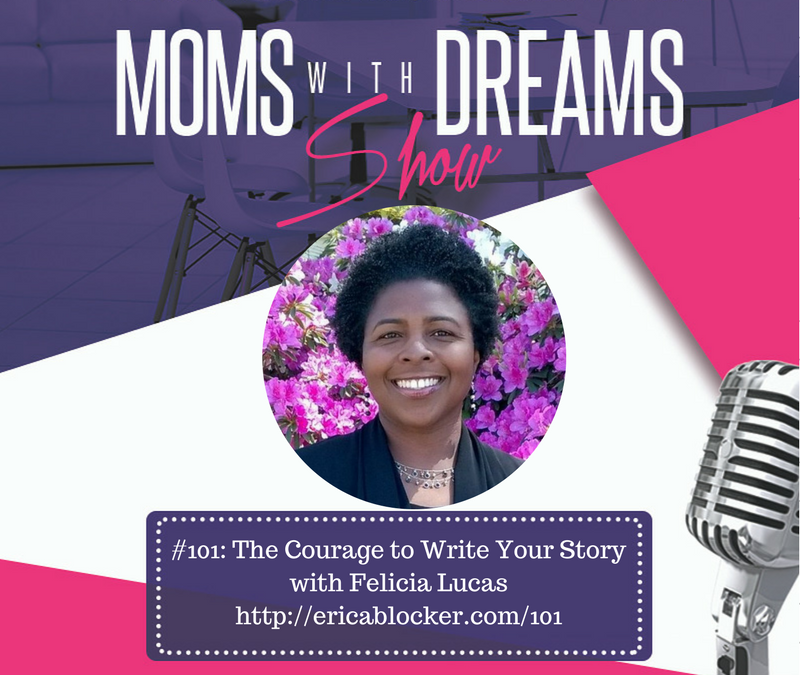 MWD 101: The Courage to Write Your Story w/Felicia Lucas