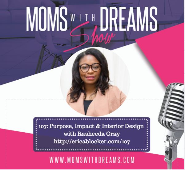 MWD 107: Purpose, Impact & Interior Design w/Rasheeda Gray