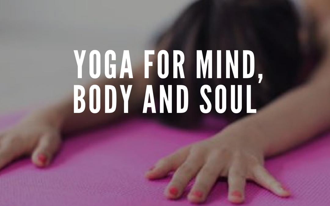 Yoga for Mind, Body and Soul