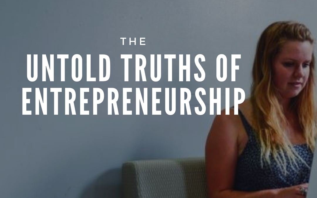 The Untold Truths of Entrepreneurship