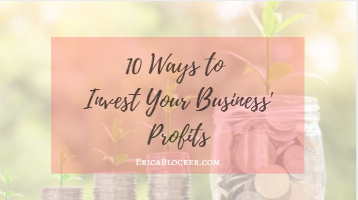 10 Ways to Invest Your Business' Profits