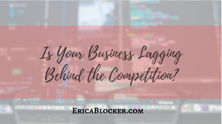 Is Your Business Lagging Behind The Competition?