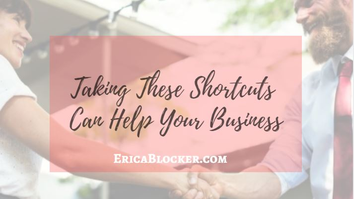 Taking These Shortcuts Can Improve Your Business
