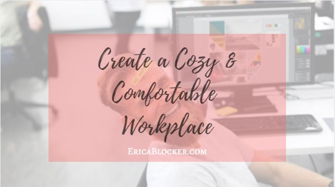 Create a Cozy and Comfortable Workplace