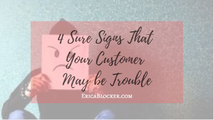 4 Sure Signs That Your Customer May Be Trouble