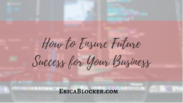 How to Ensure Future Success for Your Business