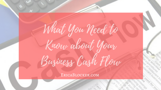 What You Need to Know about Your Business Cash Flow