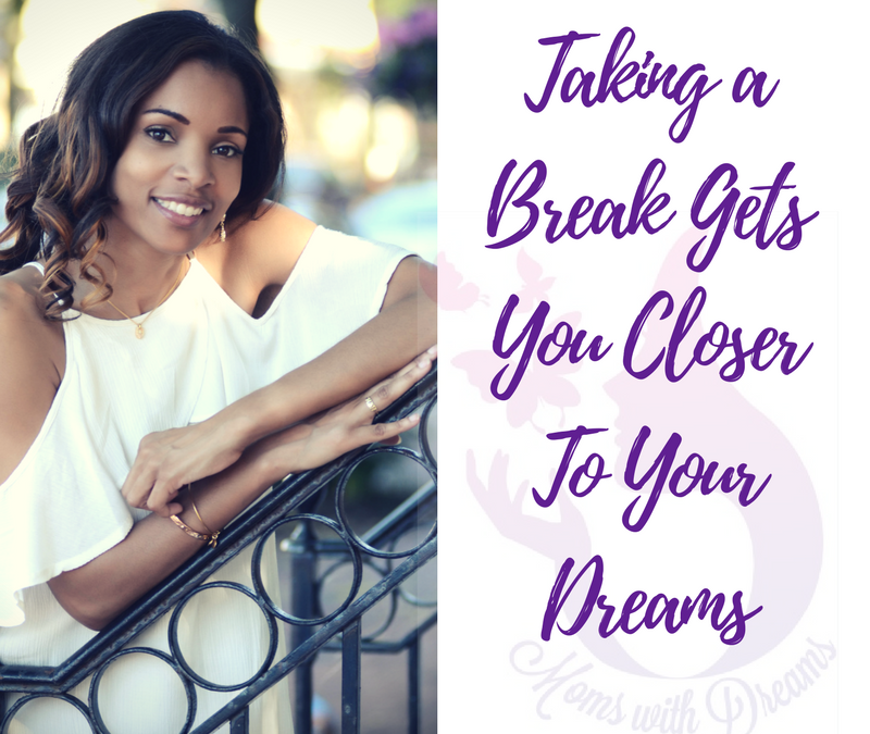 MWD 108: Taking A Break Gets You Closer To Your Dreams
