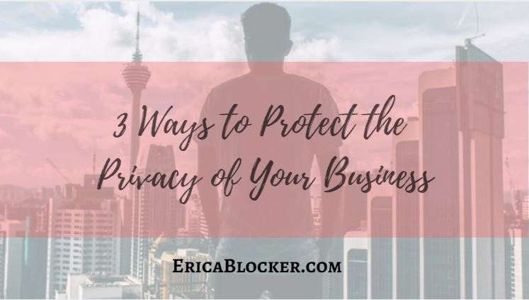 3 Ways to Protect the Privacy of Your Business