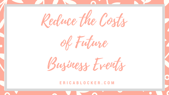 How to Reduce the Costs of Future Business Events