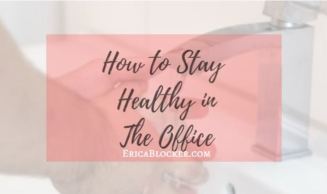 How to Stay Healthy in the Office