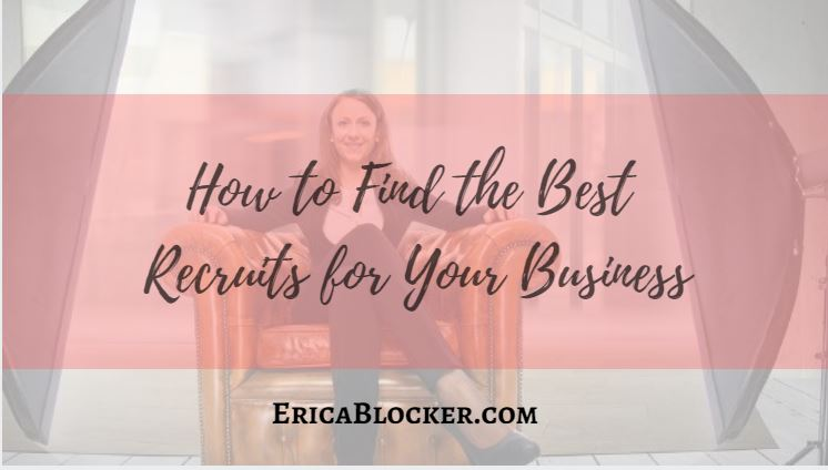 How to Find the Best Recruits for Your Business