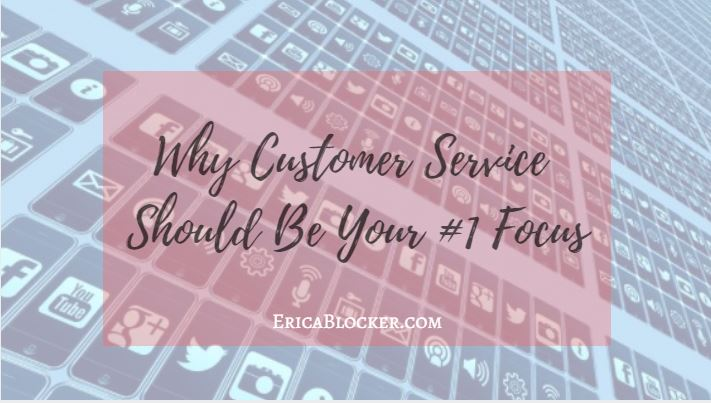 Why Customer Service Should Be Your Number One Focus