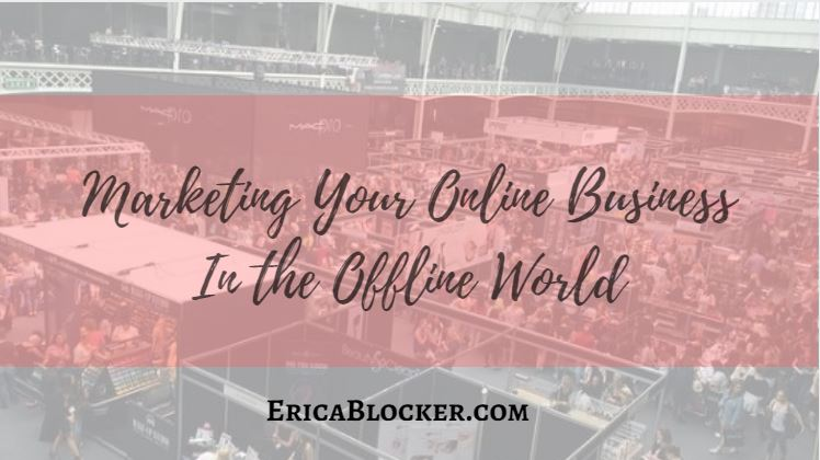 Marketing Your Online Business In The Offline World