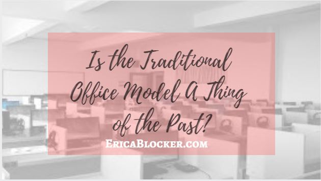 Is the Traditional Office Model A Thing of the Past?