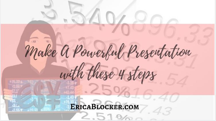 Make A Powerful Presentation with These 4 Steps