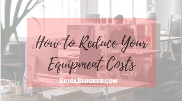 How to Reduce Your Equipment Costs