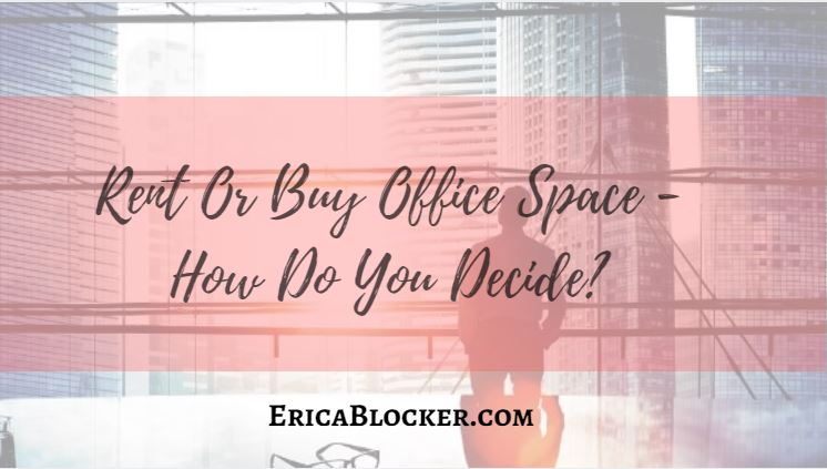 Rent or Buy Office Space – How Do You Decide?