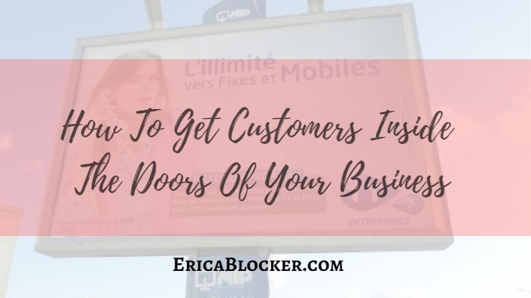 How To Get Customers Inside The Door Of Your Business