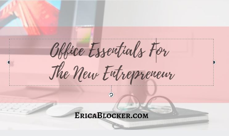 Office Essentials for The New Entrepreneur