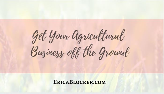 Get Your Agricultural Business Off The Ground