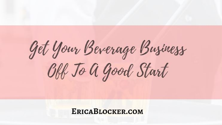 Get Your Beverage Business Off To A Good Start