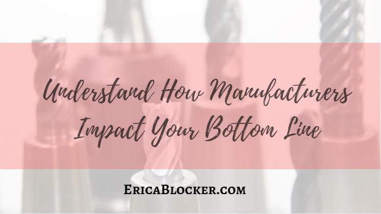 Understand How Manufacturers Impact Your Bottom Line