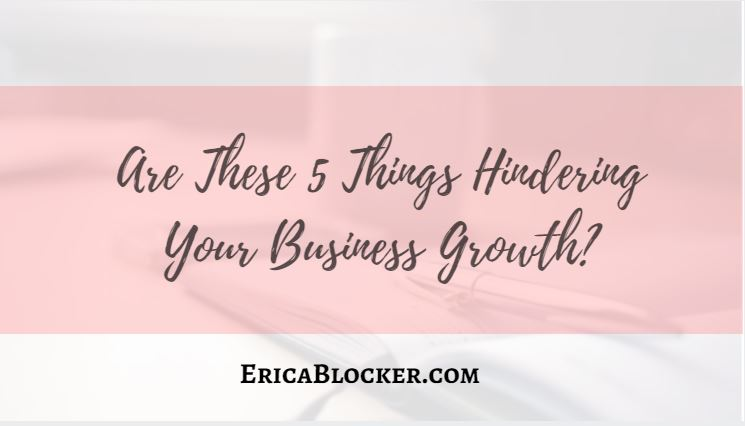 Are These 5 Things Hindering Your Business Growth?