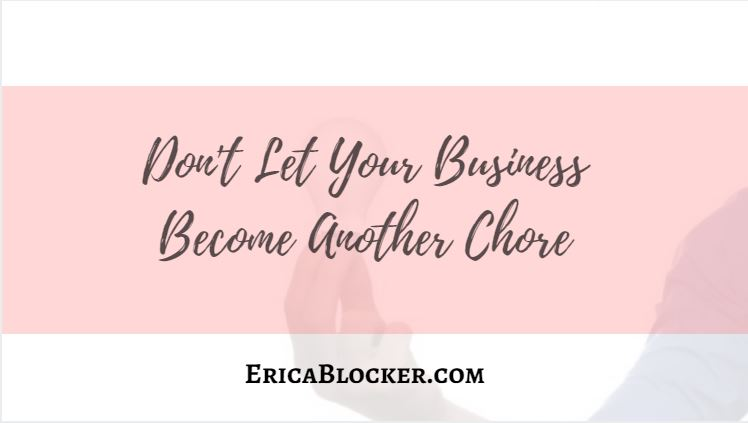 Don't Let Your Business Become Another Chore