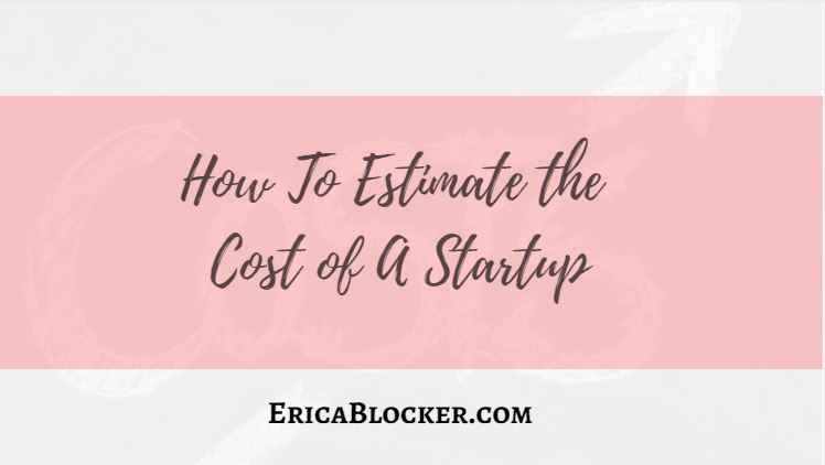 How To Estimate The Cost Of A Startup