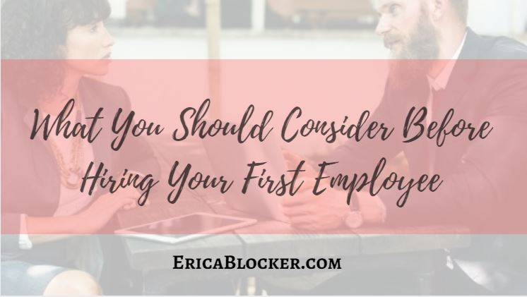 What You Should Consider Before Hiring Your First Employee