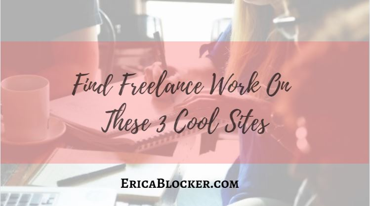 Find Freelance Work On These 3 Cool Sites