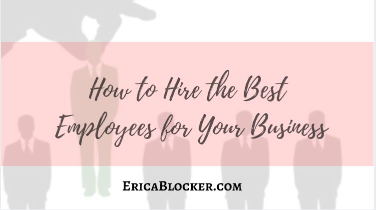 How To Hire The Best Employees for Your Business