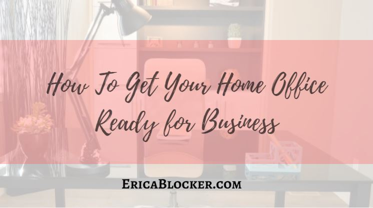 How To Get Your Home Office Ready For Business