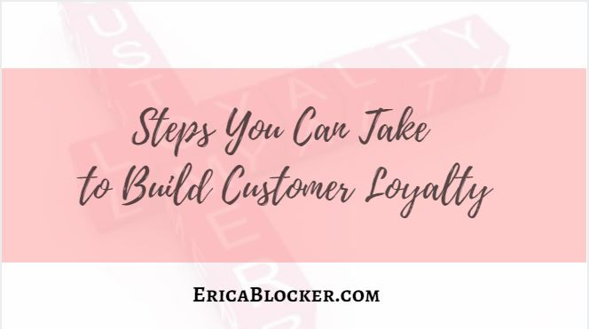 Steps You Can Take To Build Customer Loyalty