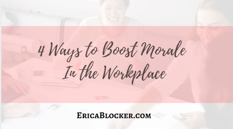 4 Ways To Boost Morale In The Workplace