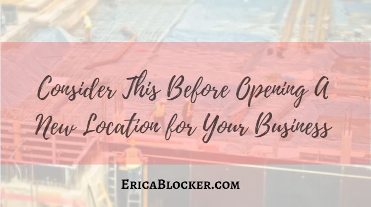 Consider This Before Opening A New Location For Your Business