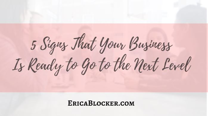 5 Signs That Your Business Is Ready to Go to The Next Level